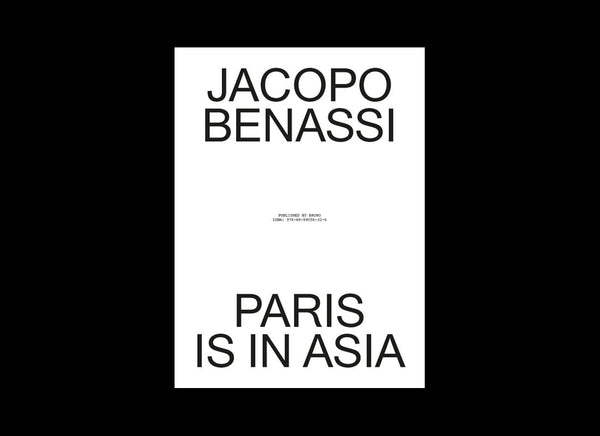 Jacopo Benassi — Paris is in Asia