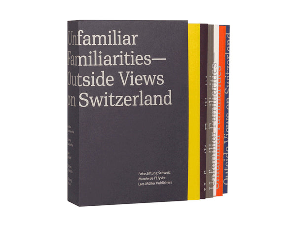 Unfamiliar Familiarities - Outside Views on Switzerland