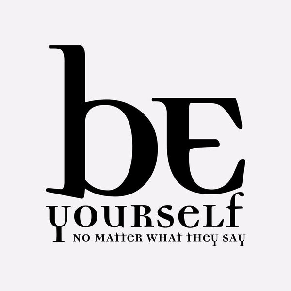 Be yourself - MR CUP