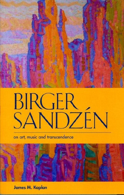 Birger Sandzén on Art, Music and Transcendence