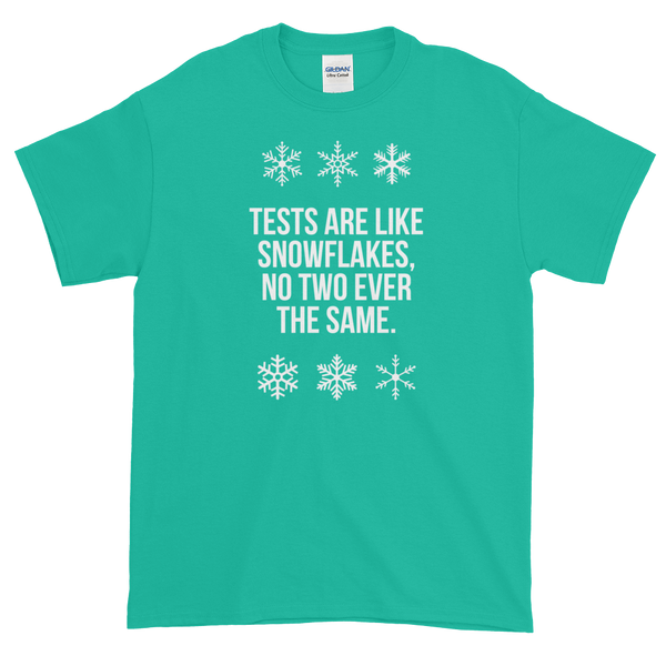 T-Shirt - Quotes - Tests are like Snowflakes + Image - Men's