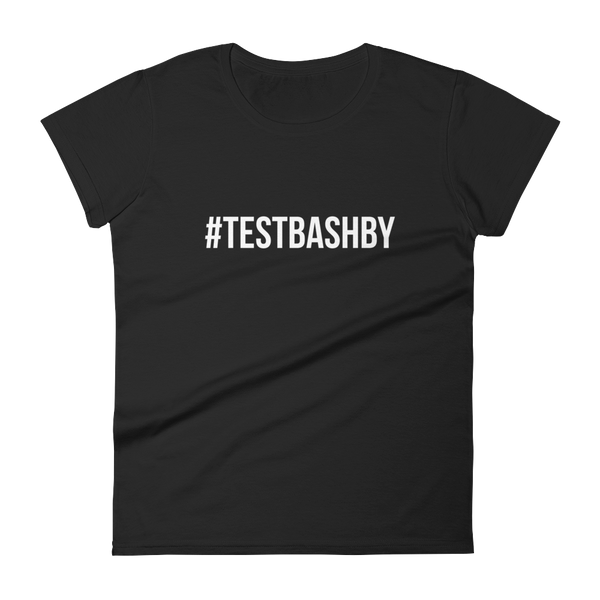 T-Shirt - TESTBASHBY - 5 Colours (Women's)