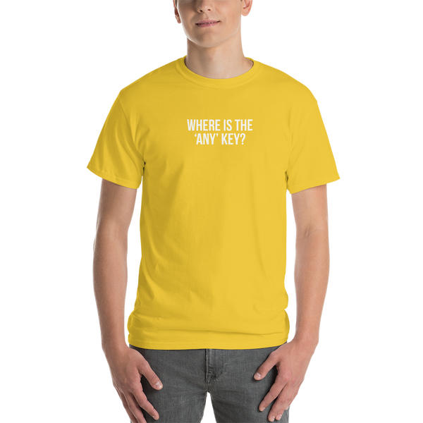 T-Shirt - Where is the 'Any' Key Text - Men's