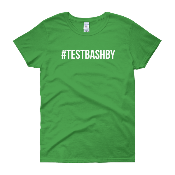 T-Shirt - Special - #TESTBASHBY - Women's