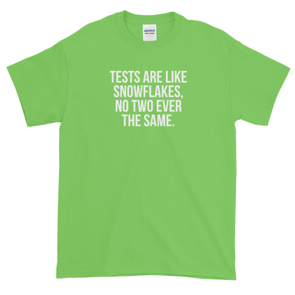 T-Shirt - Quotes - Tests are like Snowflakes - Men's
