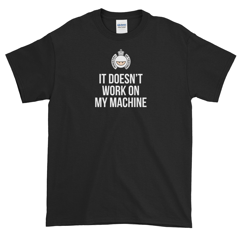 T Shirt Quotes: It Doesn't Work On My Machine + Logo