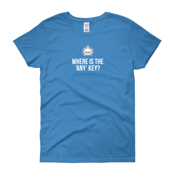 T-Shirt - Where is the 'Any' Key - Women's