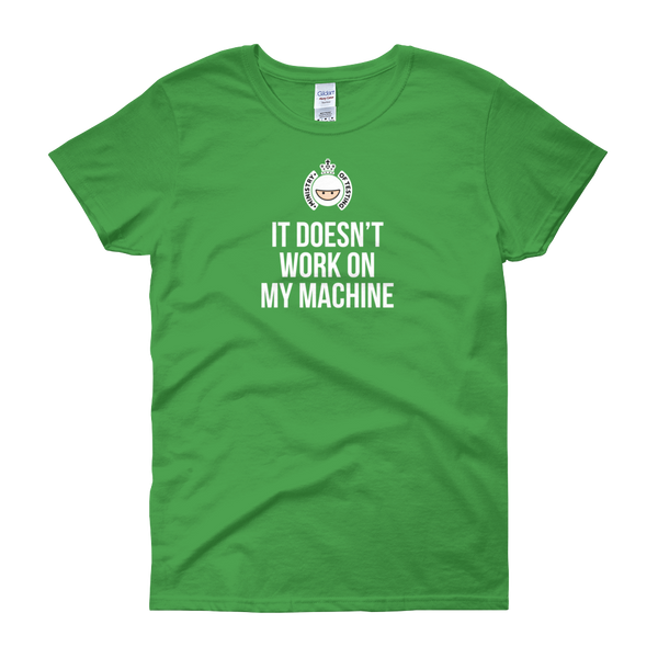 T-Shirt - Quotes - It Doesn't Work on My Machine + Logo - Women's
