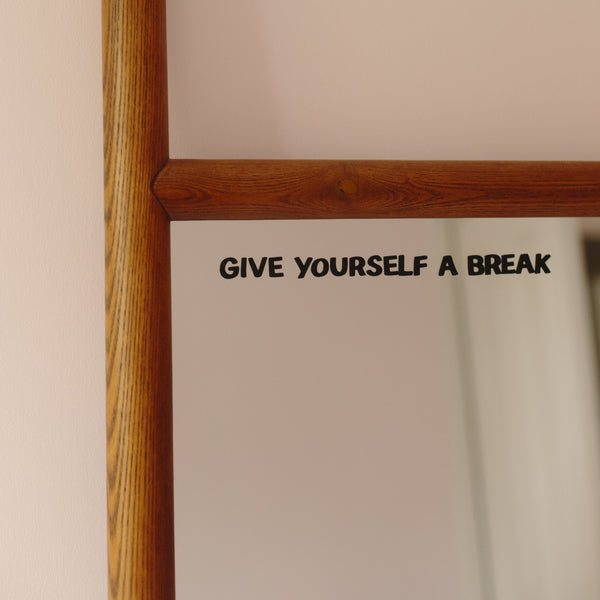 Give Yourself A Break Mirror Decal