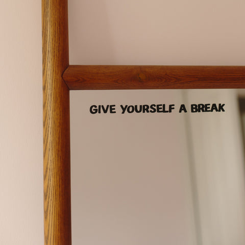 Give Yourself A Break Mirror Decal Decals sighh