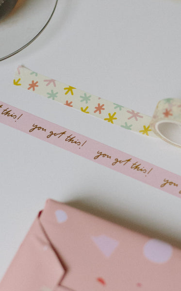 PRE ORDER You Got This Washi Tape