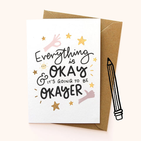 Everything Is Okay Greetings Card Greetings Cards sighh