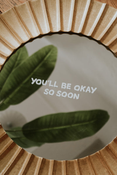 You'll Be Okay Mirror Decal Decals sighh