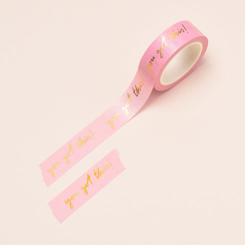 You Got This Washi Tape