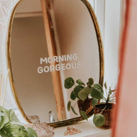 Good Morning Gorgeous Mirror Decal Decals sighh