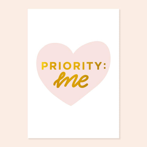 Priority: Me A4 Gold Foil Print Prints sighh