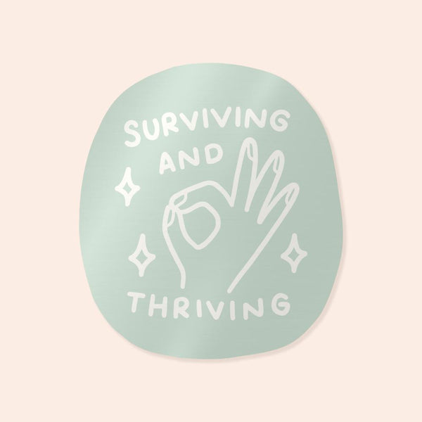 Surviving And Thriving (Teal) Sticker