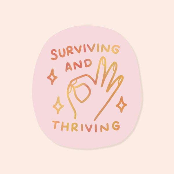 Surviving And Thriving (Pink) Sticker Stickers sighh Holographic