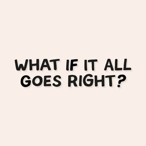 What If It All Goes Right Mirror Decal