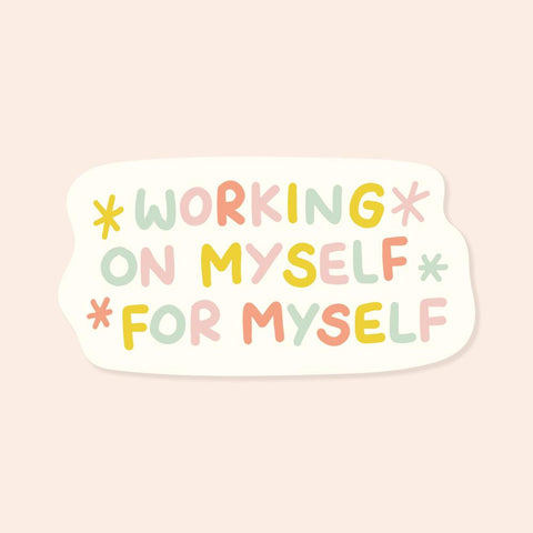 Working On Myself Sticker