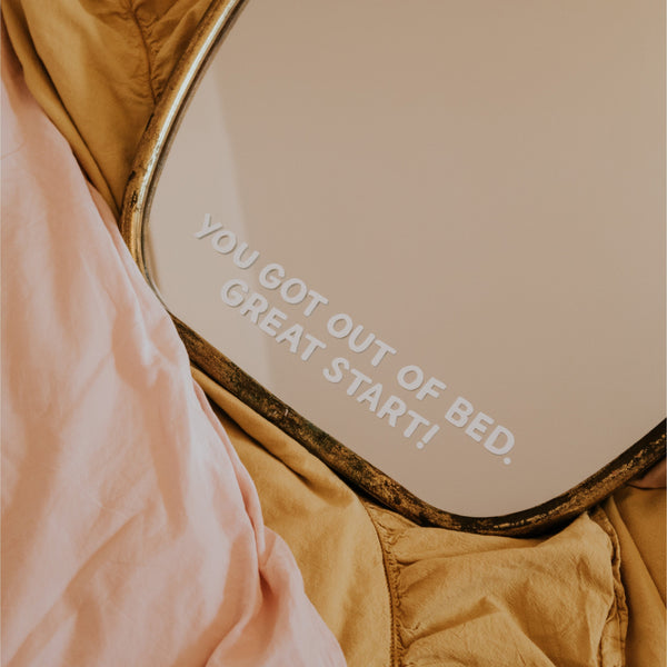 You Got Out of Bed Mirror Decal