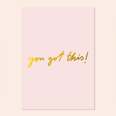 You Got This A4 Gold Foil Print