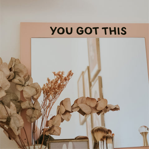 You Got This Mirror Decal