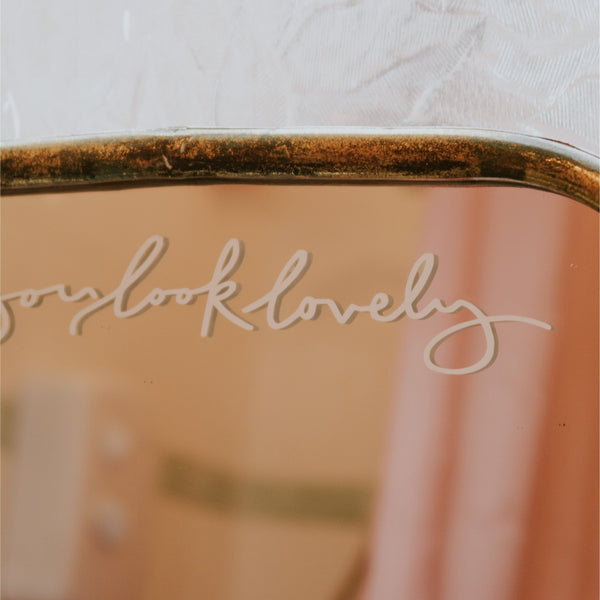 Cursive You Look Lovely Mirror Decal Decals sighh