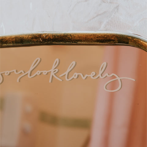 You Look Lovely Cursive Mirror Decal