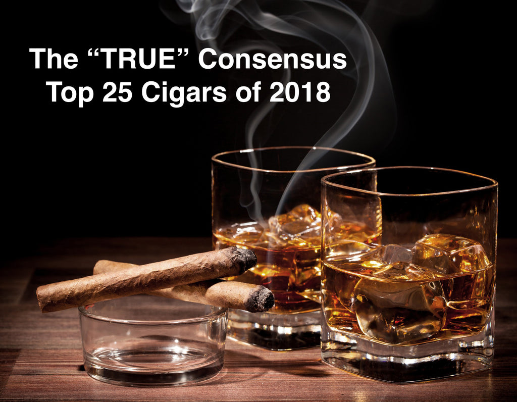"The ""TRUE"" Consensus Top 25 Cigars of 2018"