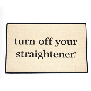 Turn Off Your Straightener Doormat - LoveEmme, Product_Type, Product_Vendor