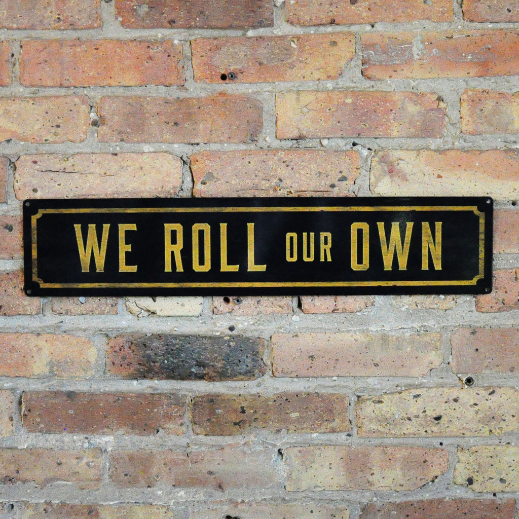 """We Roll Our Own"" Wall Sign - LoveEmme, Product_Type, Product_Vendor"