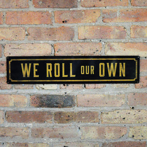 We Roll Our Own Wall Sign - LoveEmme, Product_Type, Product_Vendor