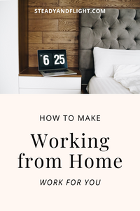 Make Working From Home Work For You!