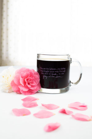 You Are The Blossom Glass Mug