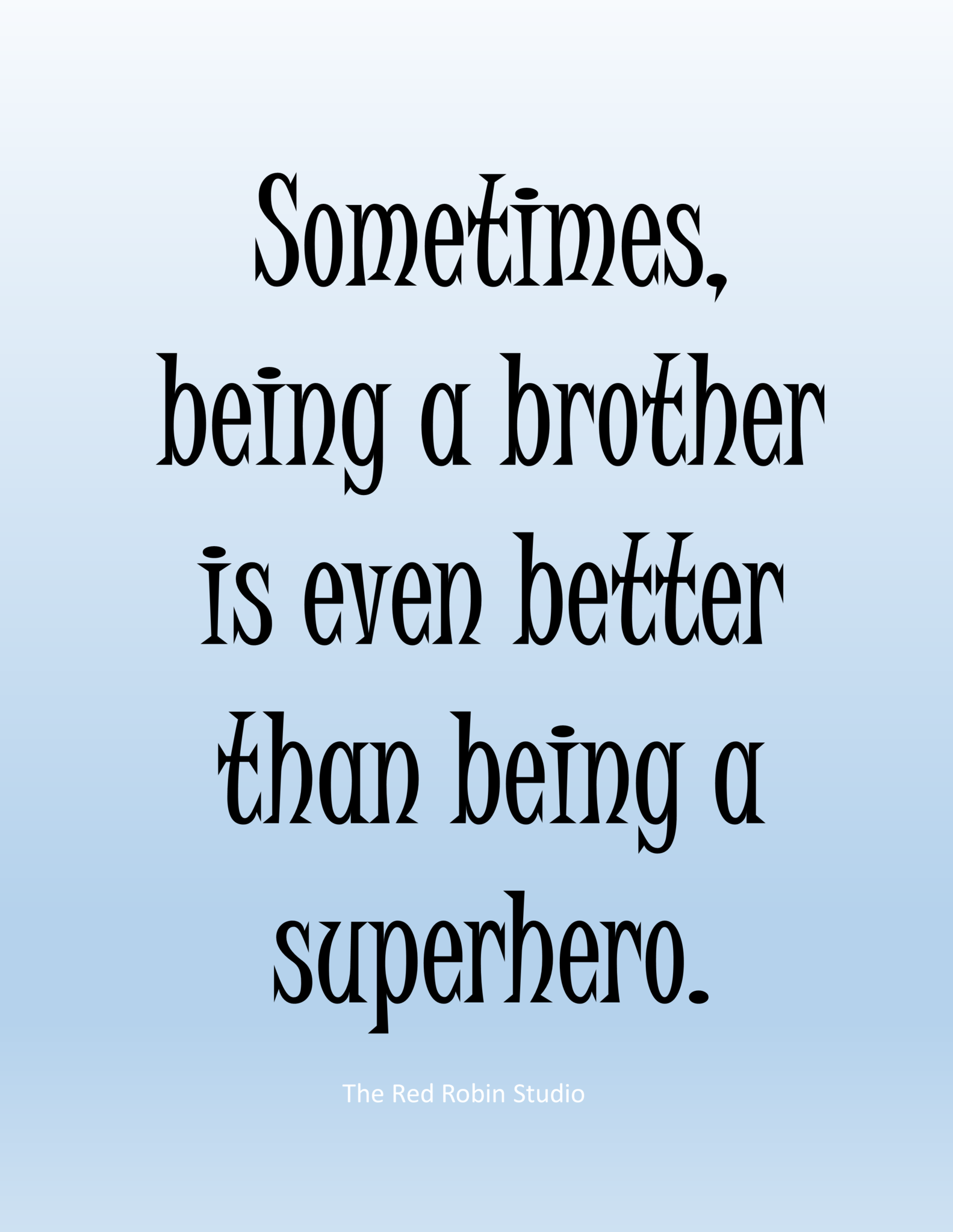 Sometimes Being a Brother Printable - The Red Robin Studio