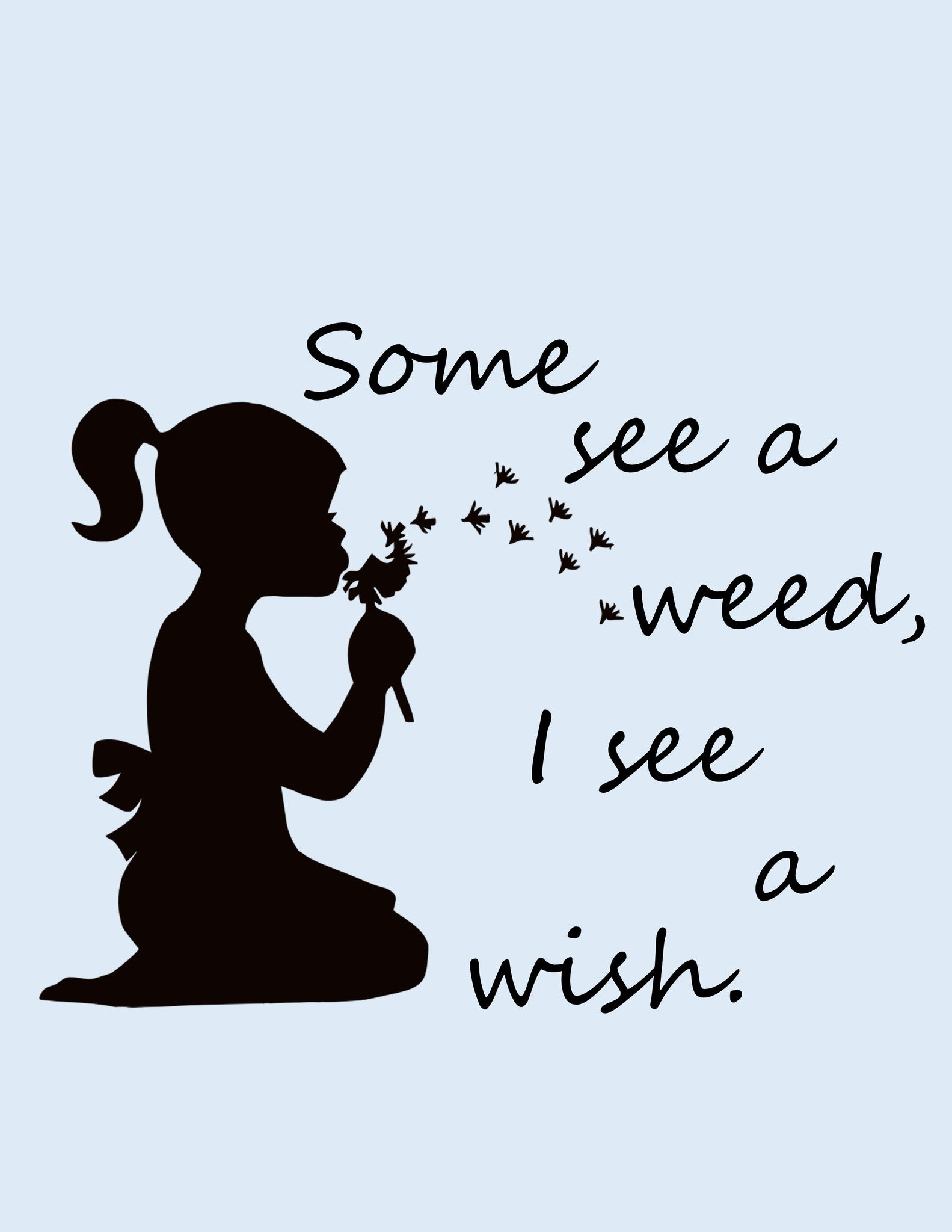Some See a Weed Printable - The Red Robin Studio