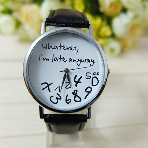 Women Watch Bracelet Casual Female Clock Men Leather, Whatever I am Late Anyway, Letter Print Watch