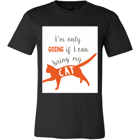 I'm only going - Cat T Shirt