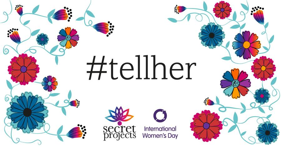 Appreciation and Our #tellher Campaign for International Women's Day 2018