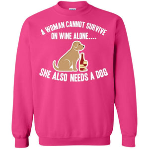 A Woman Cannot Survive On Wine Alone - Sweatshirt - Our Pet Card
