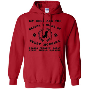 My Dogs Are The Reason - Hoodie - Our Pet Card