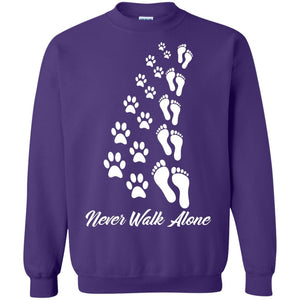 Never Walk Alone - Sweatshirt - Our Pet Card