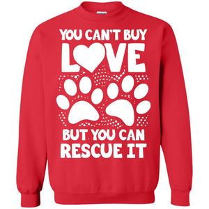 You Can't Buy Love - Sweatshirt - Our Pet Card