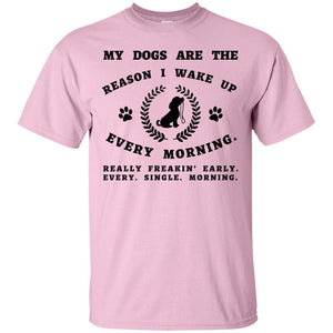 My Dog Is The Reason - T Shirt - Our Pet Card