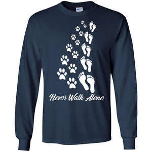 Never Walk Alone - Long Sleeve - Our Pet Card