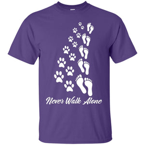 Never Walk Alone - T Shirt - Our Pet Card