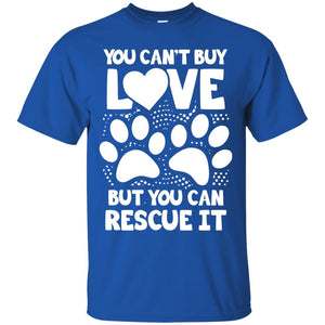 You Can't Buy Love - T Shirt - Our Pet Card