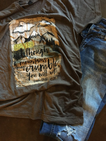 THOUgh the mountains may crumble, you will not.  Scripture t-shirt.