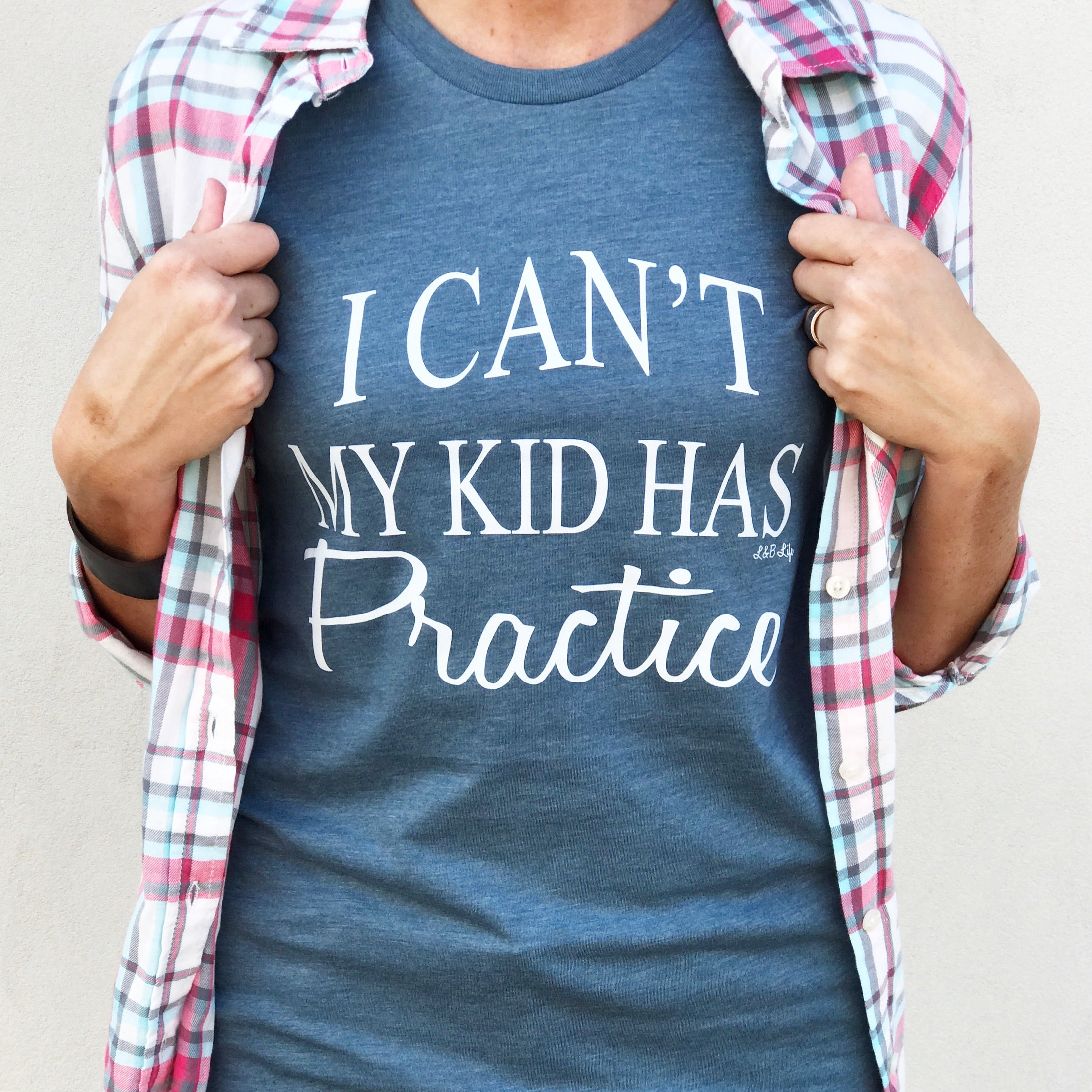 b6ebf766a I Can't My Kid Has Practice T-Shirt | Aunt Lillie Bells